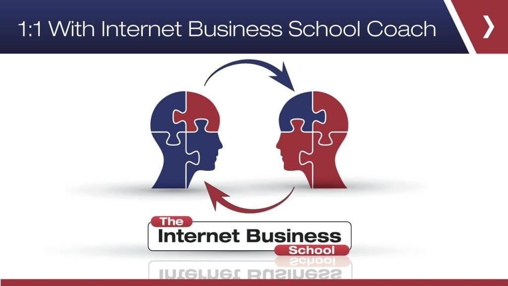 1 to 1 Coaching With The Internet Business School